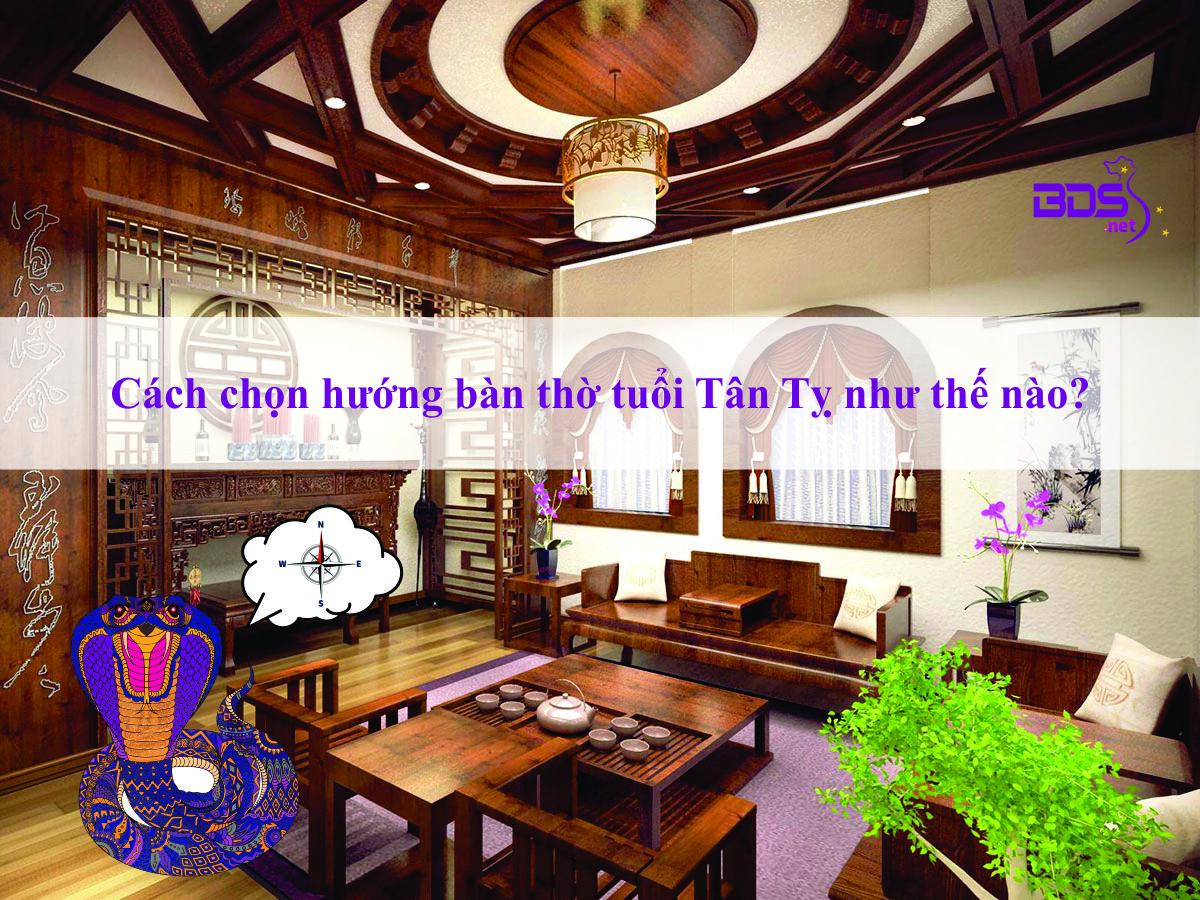Cách chọn hướng bàn thờ tuổi Tân Tỵ như thế nào?