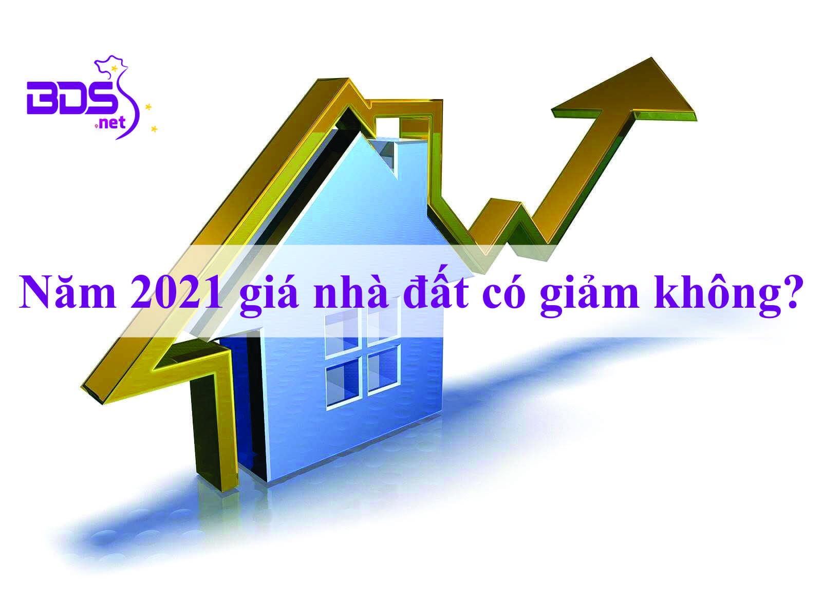 Năm 2021 giá nhà đất có giảm không?